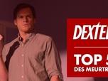 Dexter saison 8 - Dexter - le top 5 des meurtres